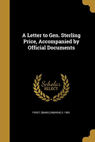 9781374558915: A Letter to Gen. Sterling Price, Accompanied by Official Documents