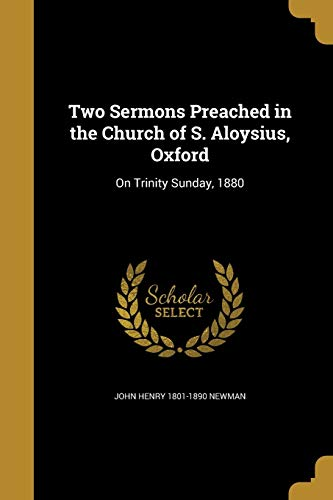 9781374559738: Two Sermons Preached in the Church of S. Aloysius, Oxford: On Trinity Sunday, 1880