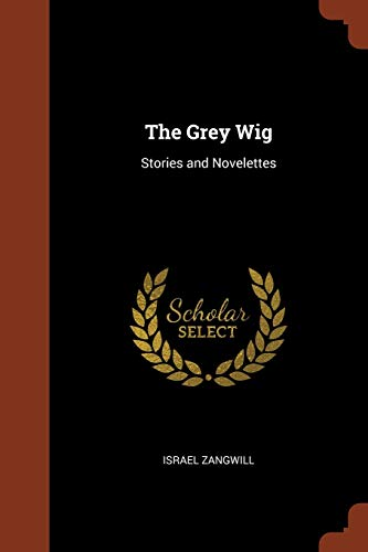 9781374813991: The Grey Wig: Stories and Novelettes
