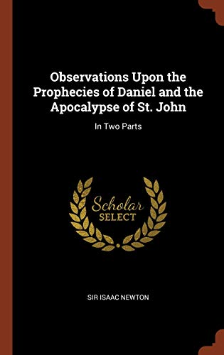 9781374819320: Observations Upon the Prophecies of Daniel and the Apocalypse of St. John: In Two Parts