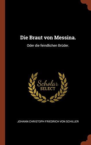 9781374822986: Die Braut von Messina.: Oder die feindlichen Brüder.