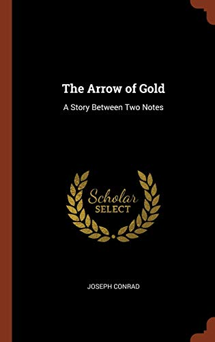 9781374827769: The Arrow of Gold: A Story Between Two Notes