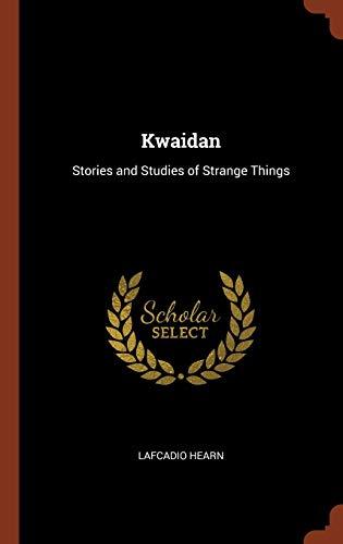 9781374828186: Kwaidan: Stories and Studies of Strange Things