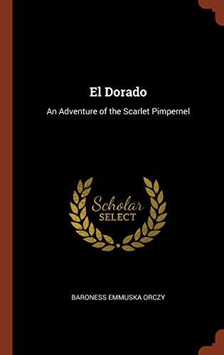 9781374829800: El Dorado: An Adventure of the Scarlet Pimpernel