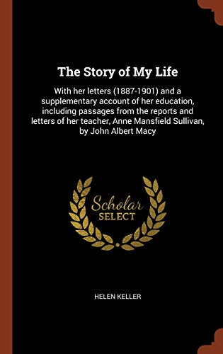 The Story of My Life: With Her: Helen Keller