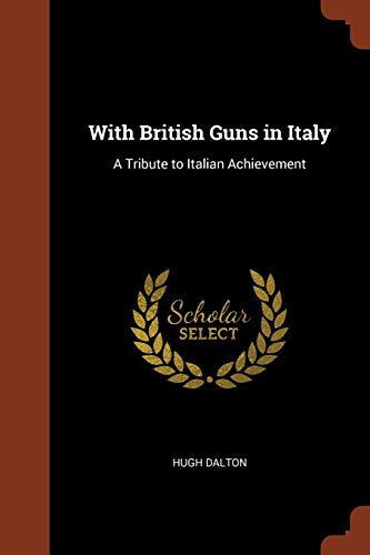 9781374834316: With British Guns in Italy: A Tribute to Italian Achievement