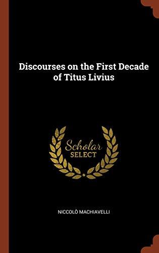 Discourses on the First Decade of Titus Livius: Niccolà Machiavelli