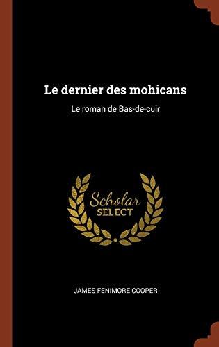 9781374847545: Le Dernier Des Mohicans: Le Roman de Bas-de-Cuir