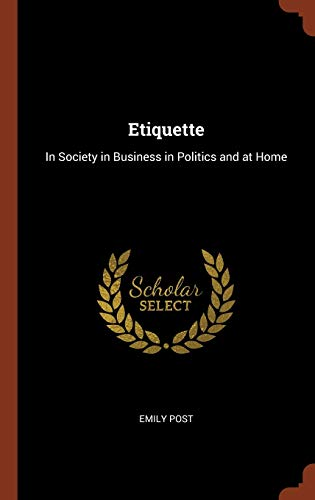 9781374851344: Etiquette: In Society in Business in Politics and at Home
