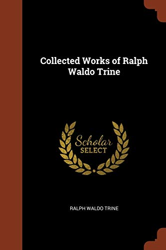 9781374853478: Collected Works of Ralph Waldo Trine