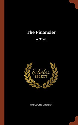 9781374854826: The Financier: A Novel