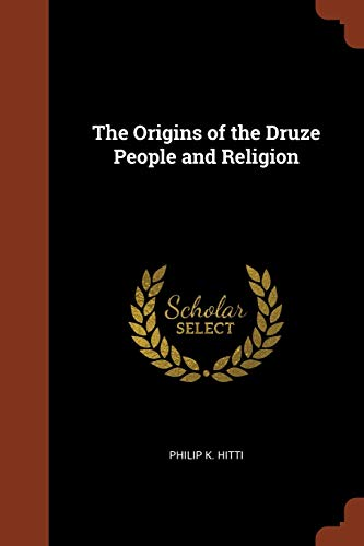 9781374863934: The Origins of the Druze People and Religion