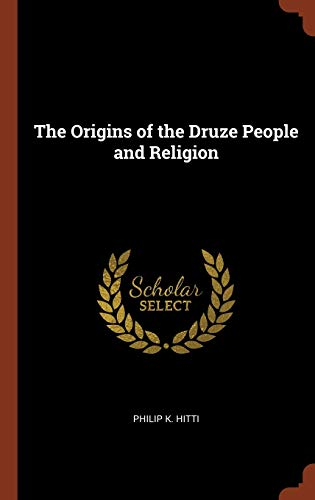 9781374863941: The Origins of the Druze People and Religion