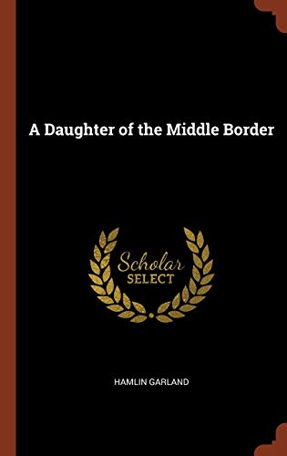 9781374868083: A Daughter of the Middle Border