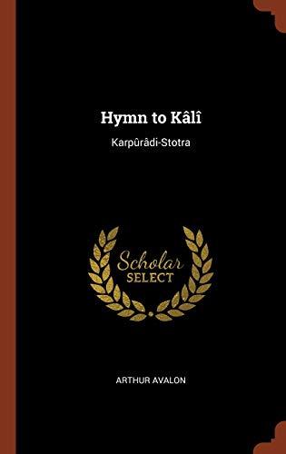 Hymn to Kali: Karpuradi-Stotra (Hardback): Arthur Avalon