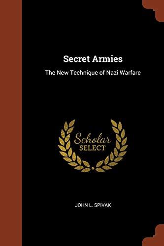 9781374870833: Secret Armies: The New Technique of Nazi Warfare