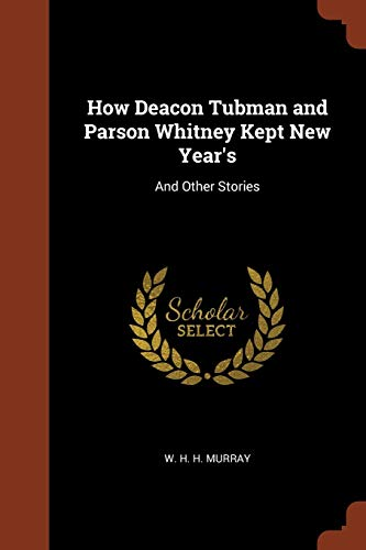 How Deacon Tubman and Parson Whitney Kept: W H H
