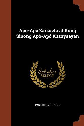 Apo-Apo Zarzuela at Kung Sinong Apo-Apo Kasaysayan: Lopez, Pantaleon S.