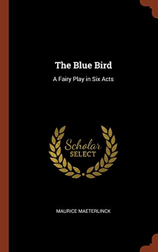 9781374882140: The Blue Bird: A Fairy Play in Six Acts