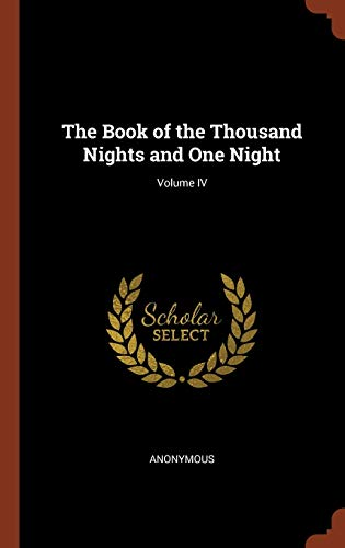 9781374882386: The Book of the Thousand Nights and One Night; Volume IV