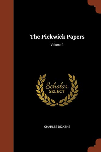 9781374887695: The Pickwick Papers; Volume 1