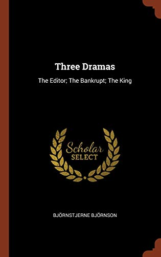 9781374889682: Three Dramas: The Editor; The Bankrupt; The King