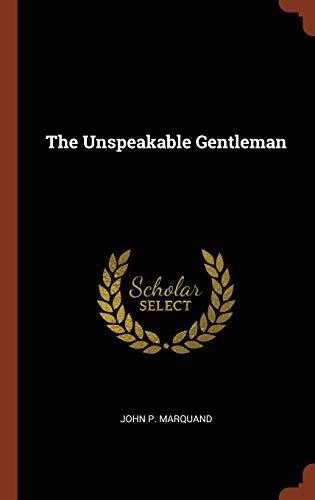 9781374890305: The Unspeakable Gentleman