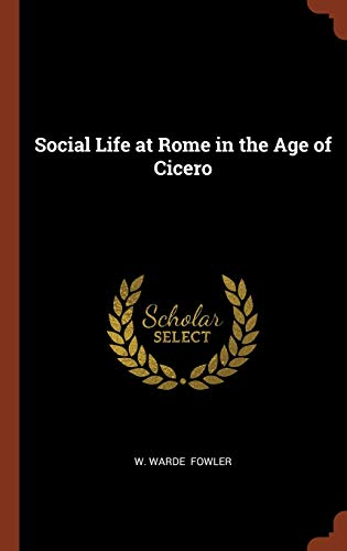 9781374898783: Social Life at Rome in the Age of Cicero