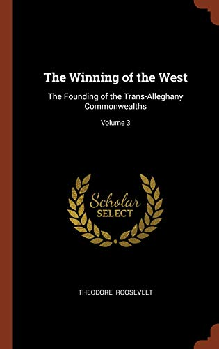 9781374907324: The Winning of the West: The Founding of the Trans-Alleghany Commonwealths; Volume 3