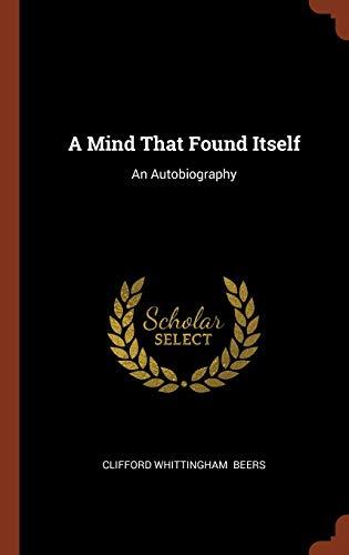 9781374907621: A Mind That Found Itself: An Autobiography