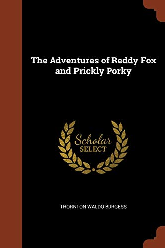 9781374908758: The Adventures of Reddy Fox and Prickly Porky