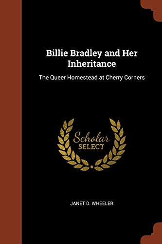 9781374911611: Billie Bradley and Her Inheritance: The Queer Homestead at Cherry Corners