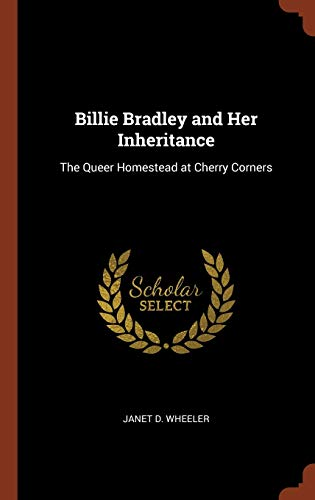 9781374911628: Billie Bradley and Her Inheritance: The Queer Homestead at Cherry Corners