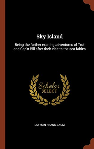 9781374920026: Sky Island: Being the further exciting adventures of Trot and Cap'n Bill after their visit to the sea fairies