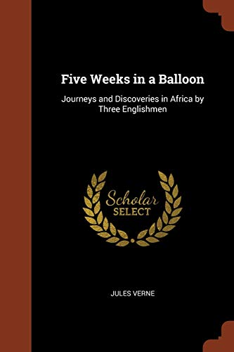 Five Weeks in a Balloon: Journeys and: Jules Verne