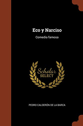 9781374922952: Eco y Narciso: Comedia famosa (Spanish Edition)