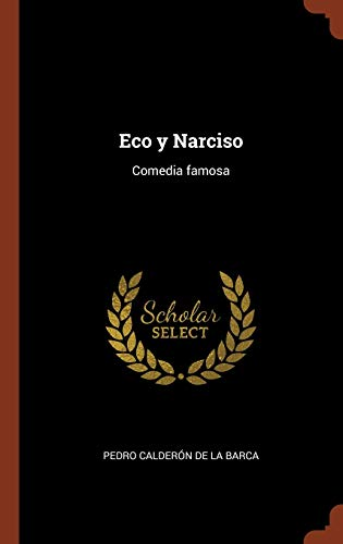 9781374922969: Eco y Narciso: Comedia famosa (Spanish Edition)