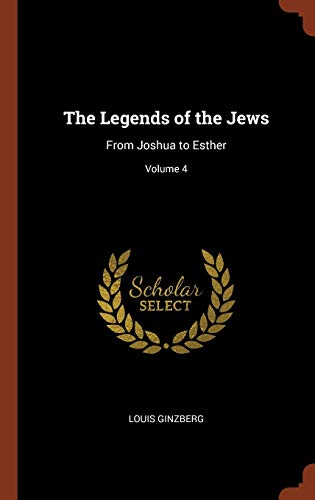 9781374923324: The Legends of the Jews: From Joshua to Esther; Volume 4