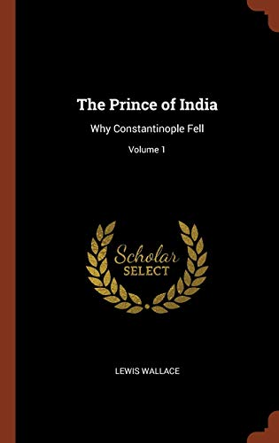 9781374923584: The Prince of India: Why Constantinople Fell; Volume 1