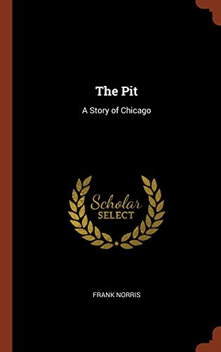 9781374924260: The Pit: A Story of Chicago