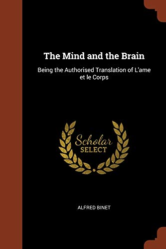 9781374930513: The Mind and the Brain: Being the Authorised Translation of L'ame et le Corps