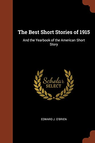 9781374931794: The Best Short Stories of 1915: And the Yearbook of the American Short Story