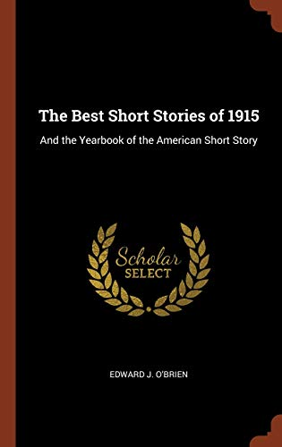 9781374931800: The Best Short Stories of 1915: And the Yearbook of the American Short Story