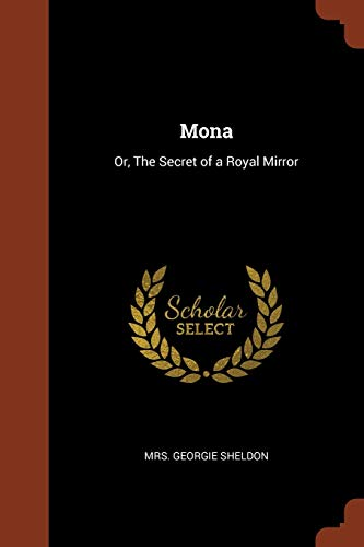 9781374937055: Mona: Or, The Secret of a Royal Mirror