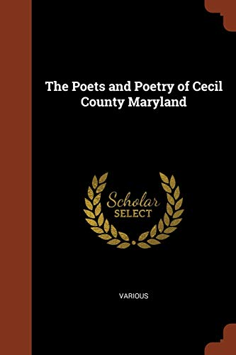 9781374942509: The Poets and Poetry of Cecil County Maryland