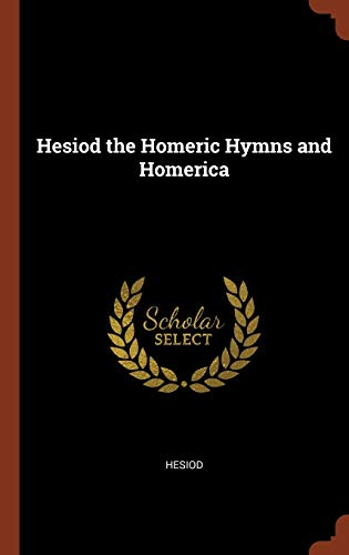 9781374951938: Hesiod the Homeric Hymns and Homerica