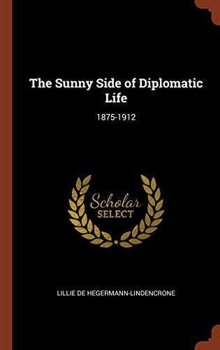 9781374953833: The Sunny Side of Diplomatic Life: 1875-1912