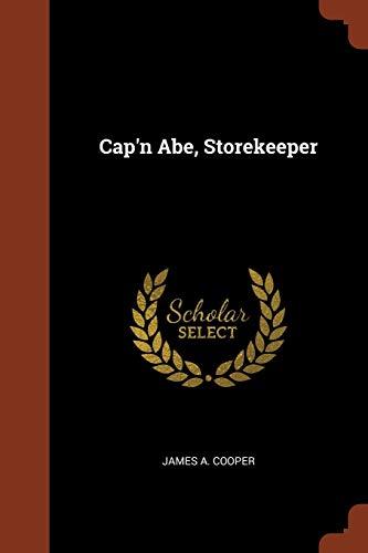 Cap n Abe, Storekeeper (Paperback): James A Cooper
