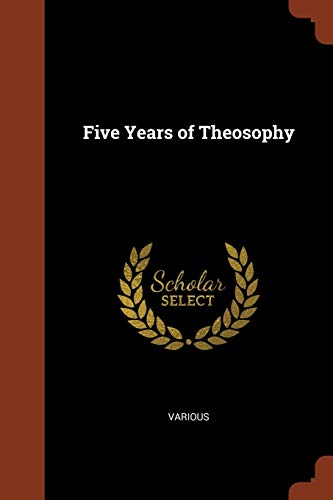 Five Years of Theosophy (Paperback): Various