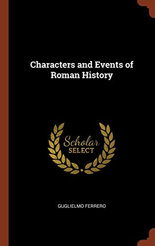 9781374964235: Characters and Events of Roman History